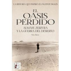 DESPERTA FERRO_ EL OASIS PERDIDO. ALMASY, ZERZURA Y LA GUERRA DEL DESIERTO