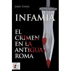 DESPERTA FERRO_ INFAMIA. EL CRIMEN EN LA ANTIGUA ROMA