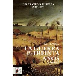 DESPERTA FERRO_ LA GUERRA DE LOS TREINTA AÑOS. VOLUMEN I. Una Tragedia Europea 1618-1630