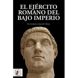 DESPERTA FERRO_ EL EJERCITO ROMANO DEL BAJO IMPERIO