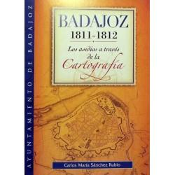 4GATOS_BADAJOZ 1811-1812, LOS ASEDIOS A TRAVES DE LA CARTOGRAFIA