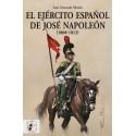 DESPERTA FERRO_ EL EJERCITO ESPAÑOL DE JOSE NAPOLEON (1808-1813)